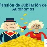 Conoce todo sobre la pensión de jubilación de los autónomos y empieza a planificar tu futuro ya