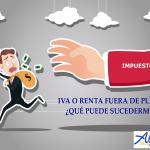 He presentado el IVA o la RENTA fuera de plazo ¿qué puede sucederme?