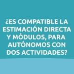 Tributar en estimación directa y en módulos a la vez ¿Es posible?