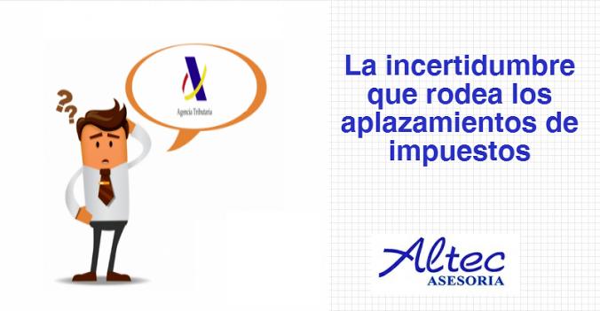 incertidumbre_aplazamiento_impuestos-altec-asesoria