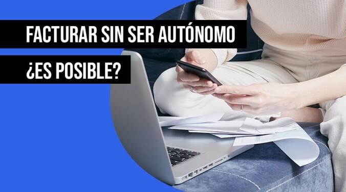 se-puede-facturar-sin-ser-autonomo_altec_asesoria